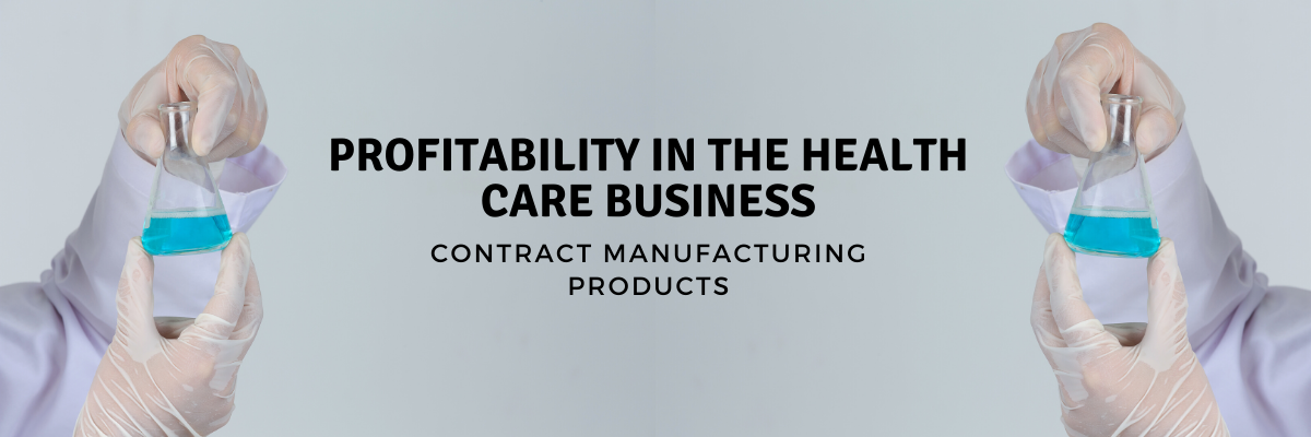 Contract Manufacturing Products for Healthcare Businesses
